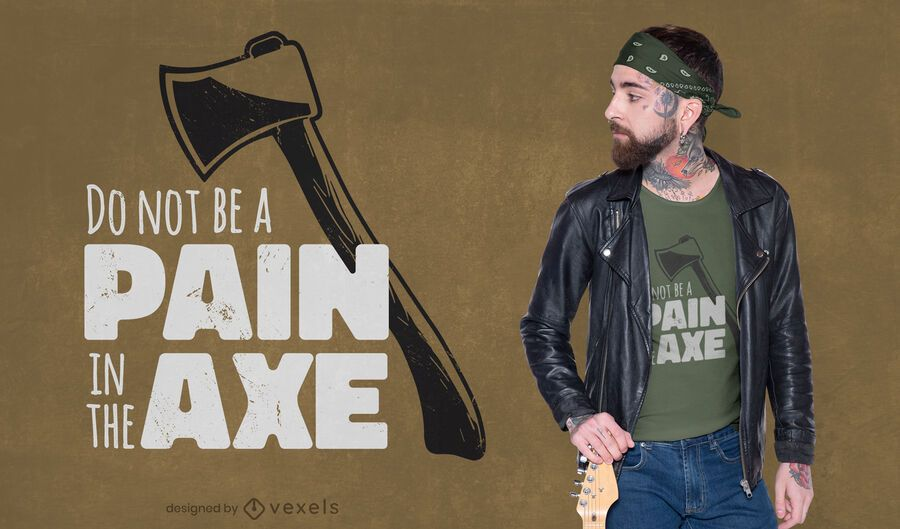 Funny axe quote joke t-shirt design
