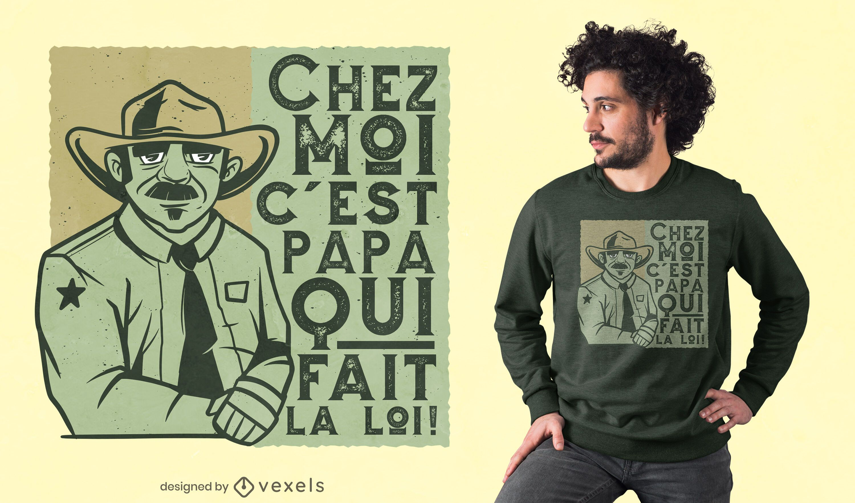 Diseño de camiseta de cita francesa de papá sheriff
