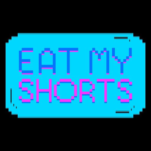 Eat my shorts quote semi flat