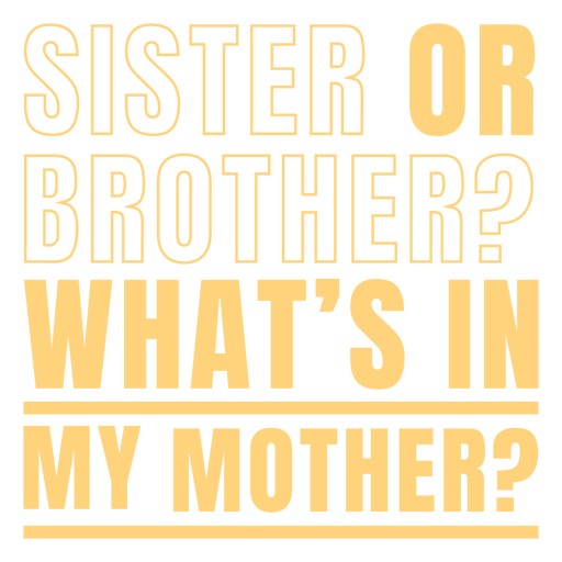 Sister of brother pregnancy quote flat