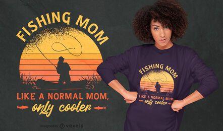 Diseño de camiseta de cita de pesca de mamá