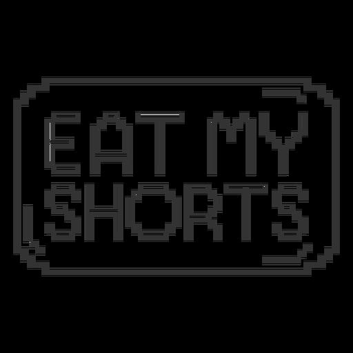 Eat my shorts badge
