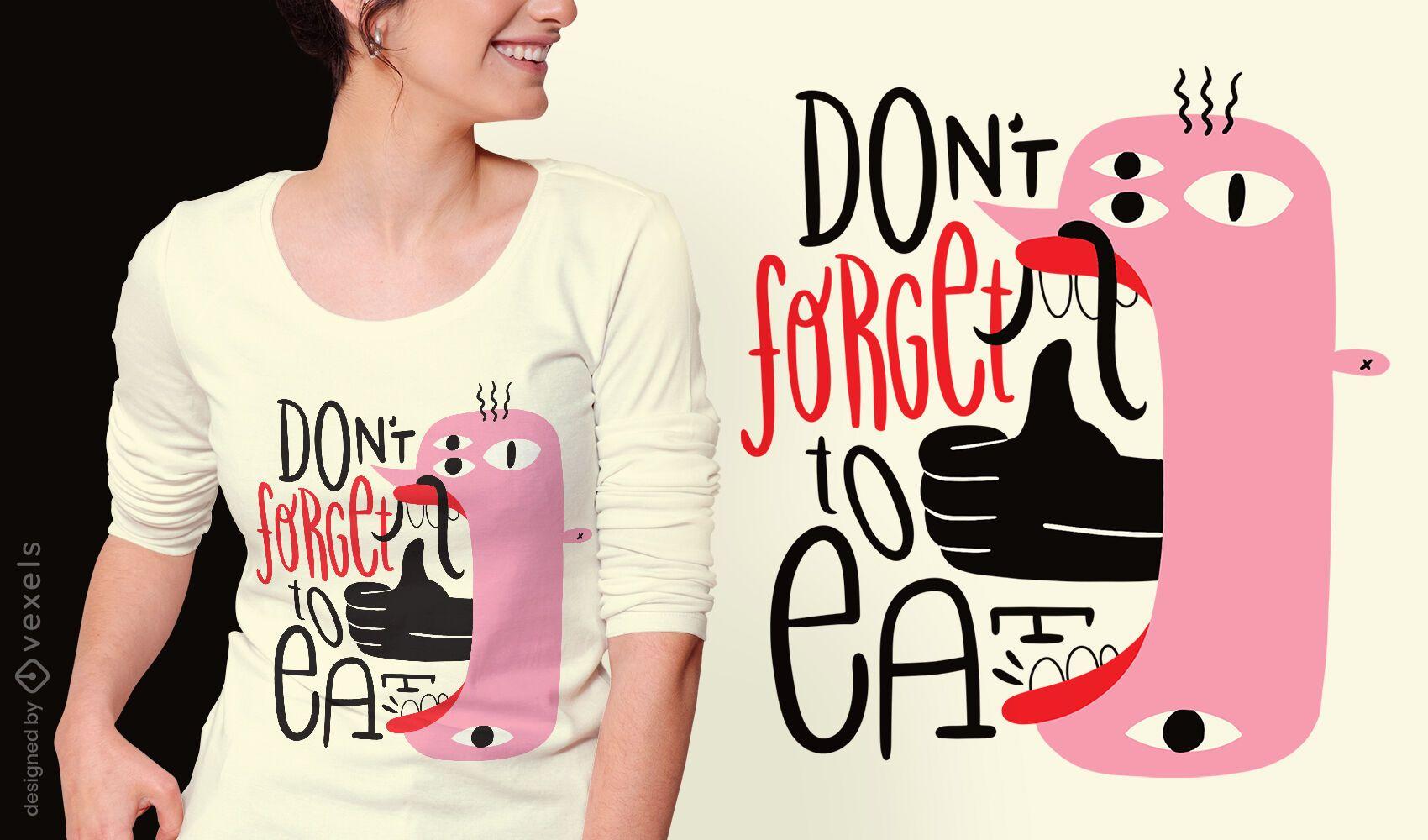 Diseño de camiseta con mensaje positivo de criatura.