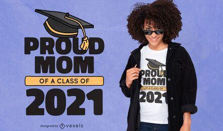 Design de camiseta de formatura de mãe orgulhosa de 2021