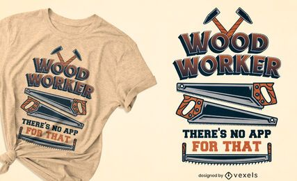 Design de camiseta de citação de trabalhador de madeira