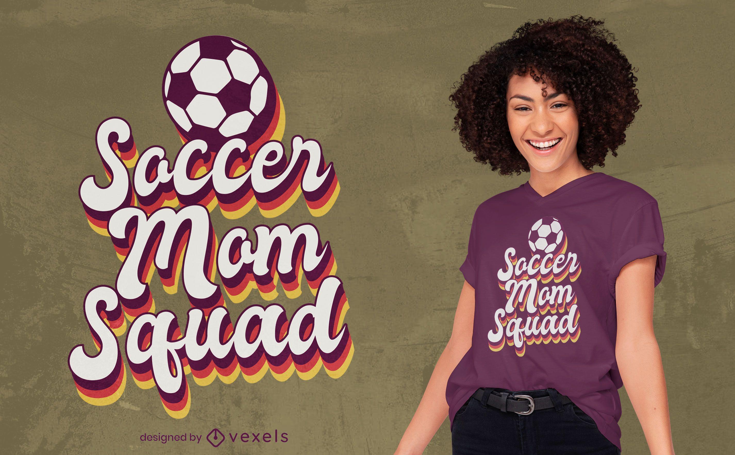 Soccer mom squad t-shirt design