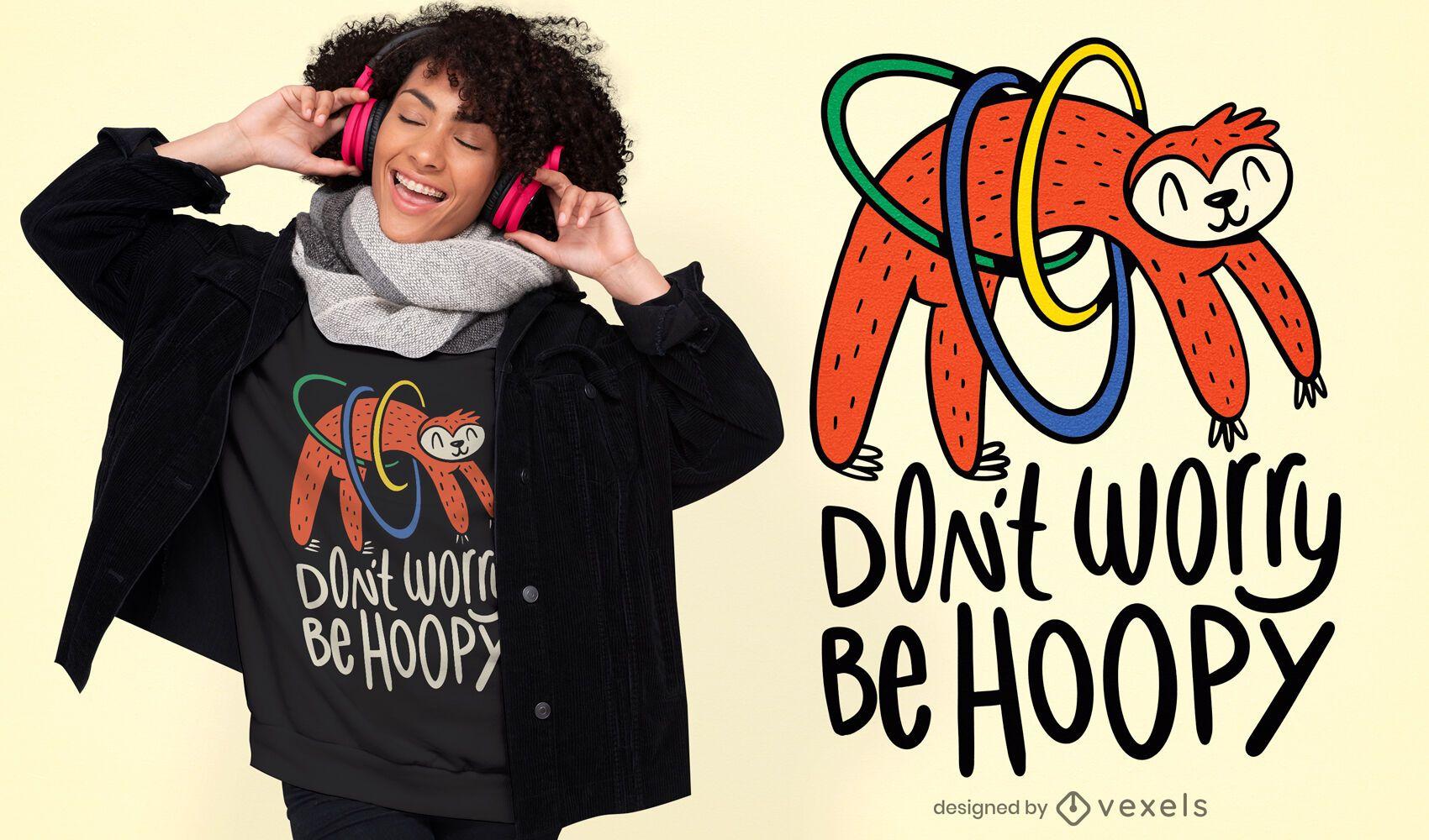 Sloth hula hooping quote t-shirt design