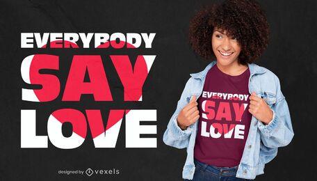Todo mundo diz amor, citação, design de t-shirt