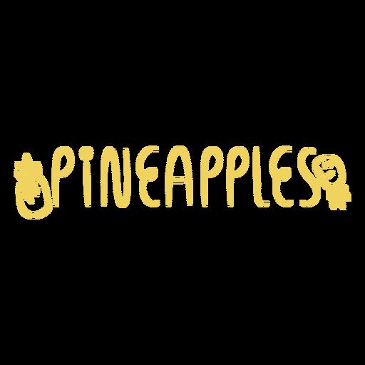 Pineapples lettering