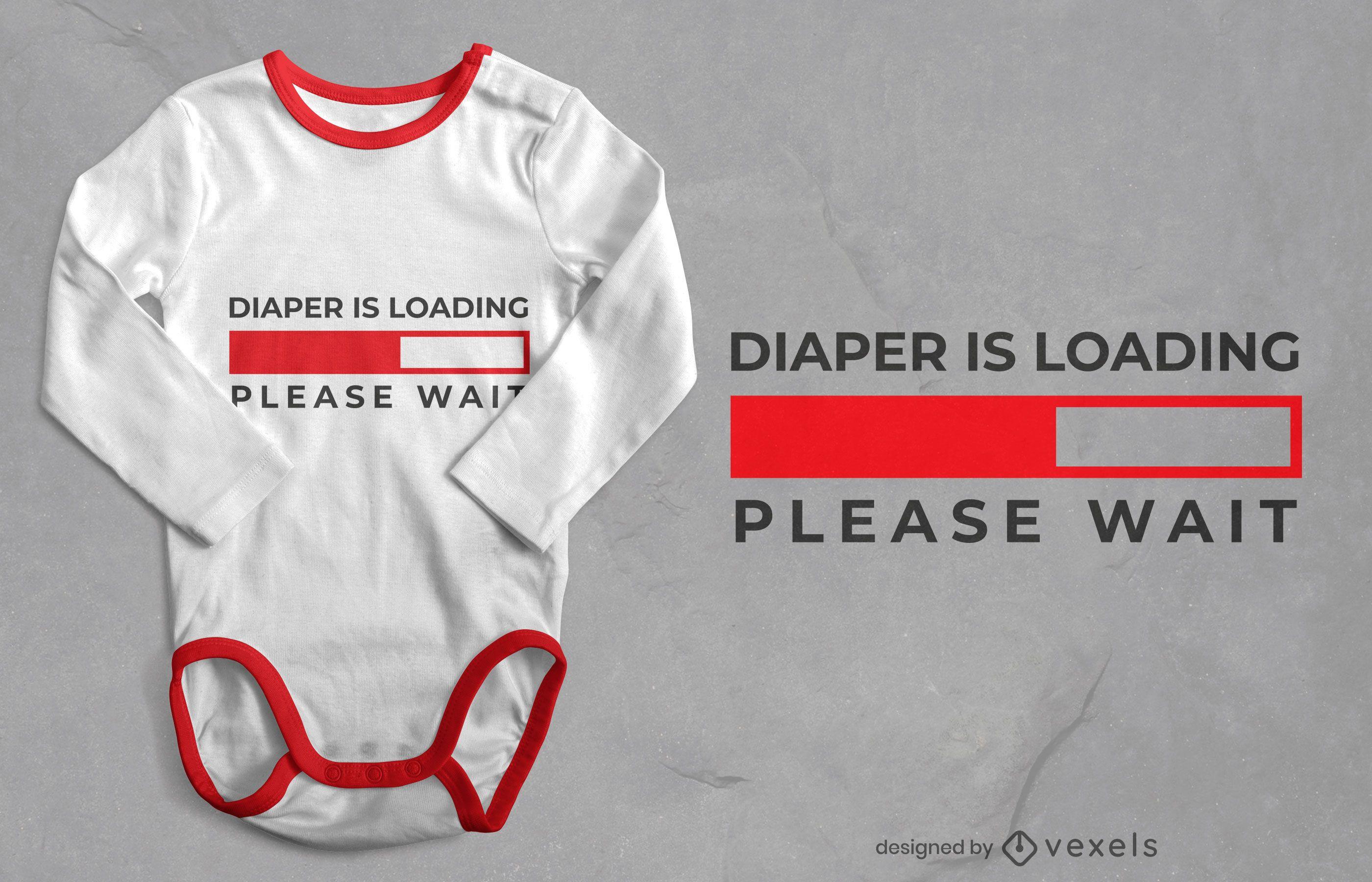 Diseño de camiseta con cita de barra de carga de pañales
