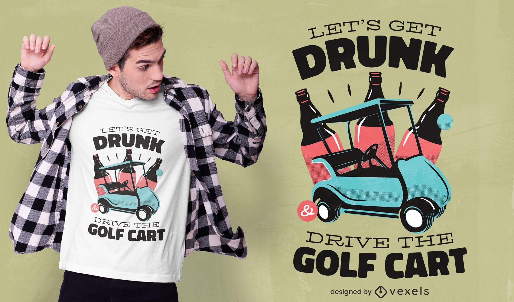 Golfwagen betrunkenes Fahrzitat-T-Shirt Design