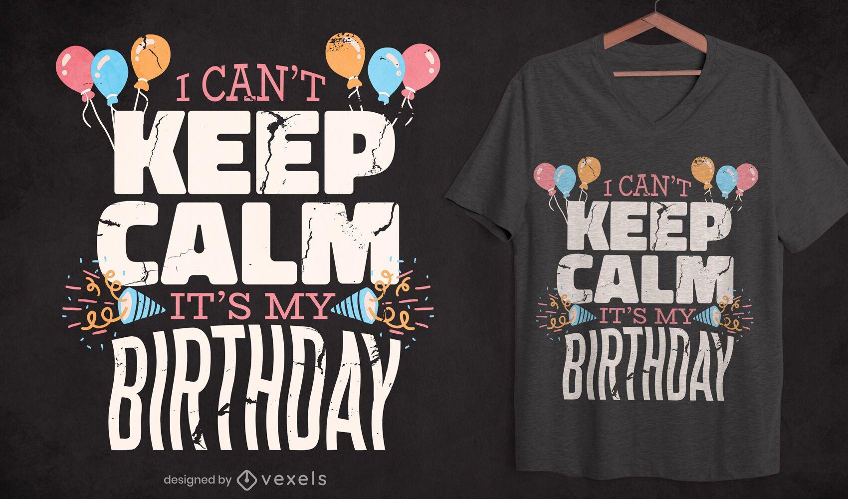 Aniversário, mantenha a calma, design de t-shirt