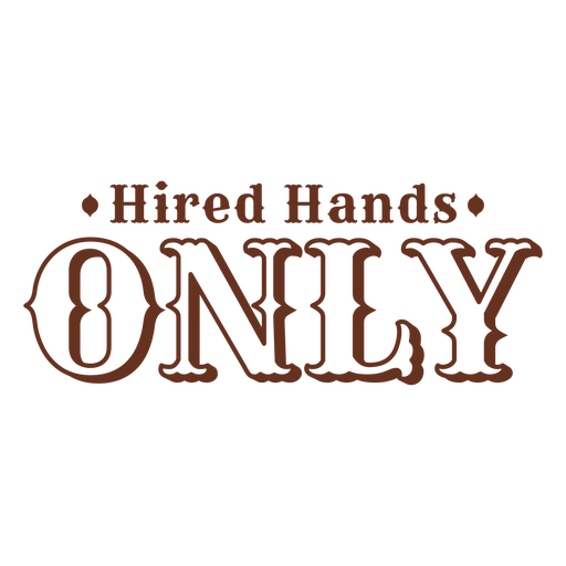 Hired hands only label