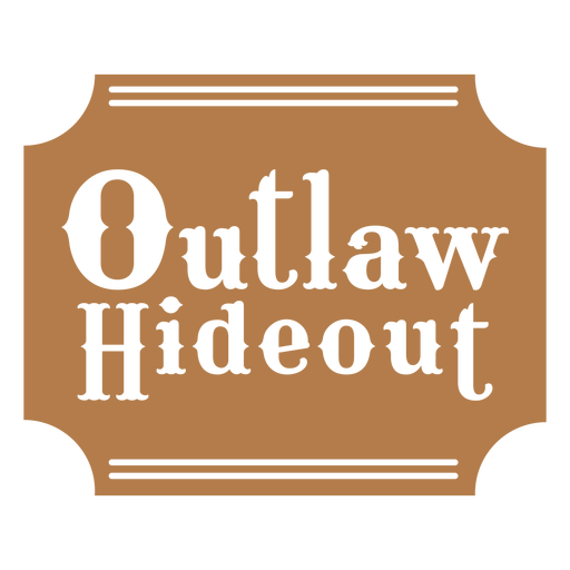 Outlaw hideout label