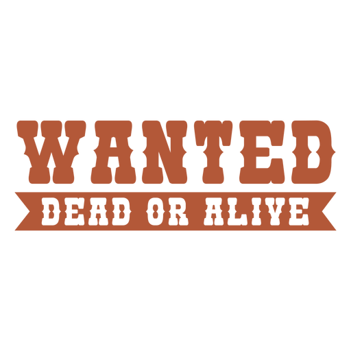 Wanted dead or alive label