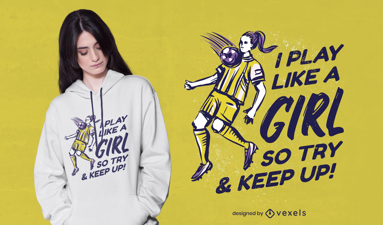 Design de t-shirt de citação de jogador de futebol feminino
