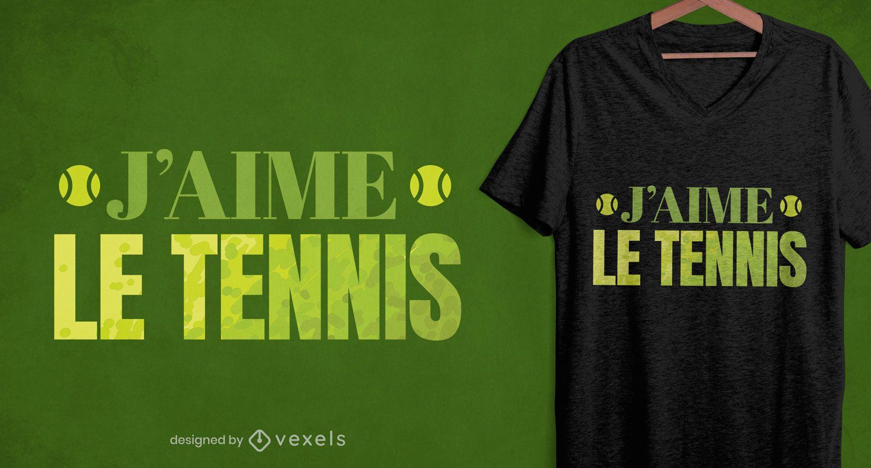 Diseño de camiseta de cita francesa amante del tenis