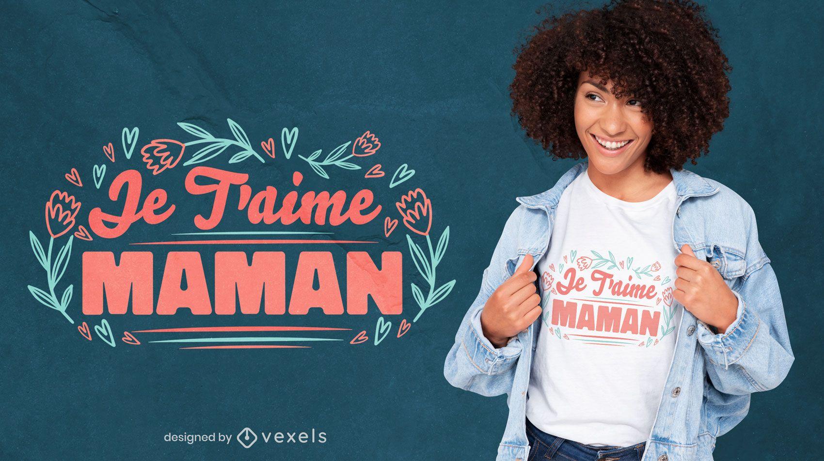 Amo a mamãe design de t-shirt com citações francesas