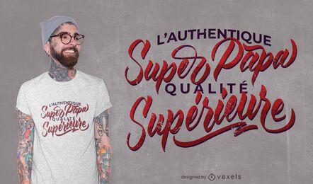 Diseño de camiseta de cita francesa de super papá