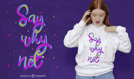 Say why noy t-shirt psd