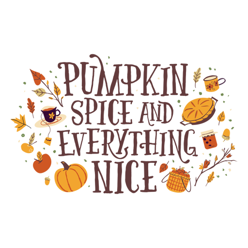 Pumpkin spice and everything nice quote semi flat