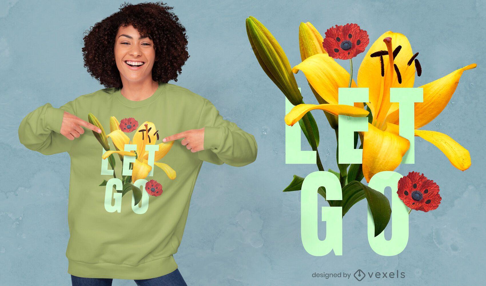 Floral let go psd t-shirt design