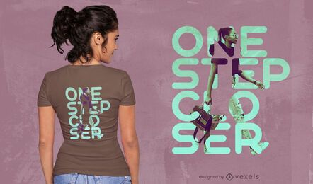 One step closer quote psd t-shirt design