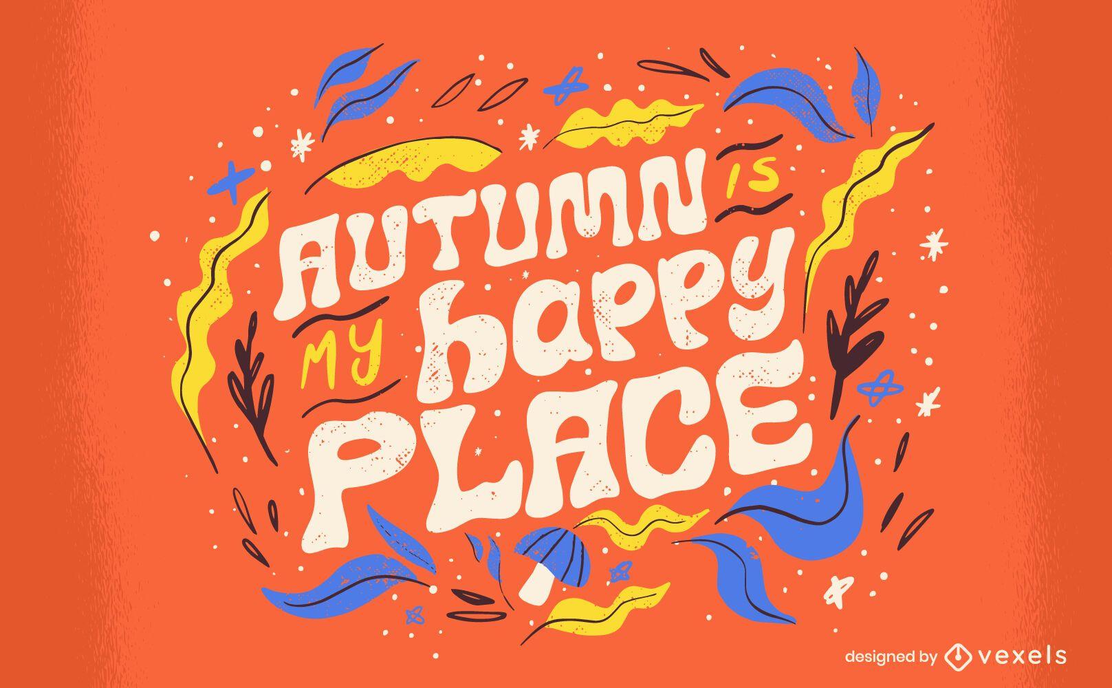 Autumn season happy place quote lettering