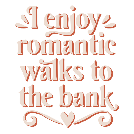 Romantic walks love quote semi flat
