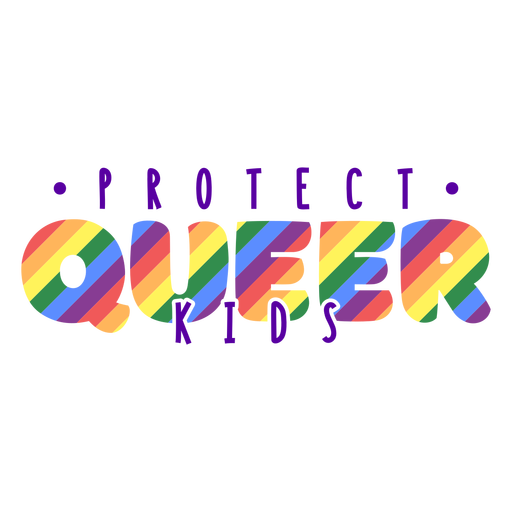 Protect queer kids pride quote flat