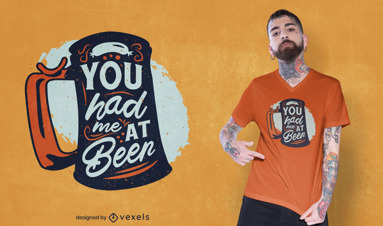 Du hattest mich beim Bier-T-Shirt-Design