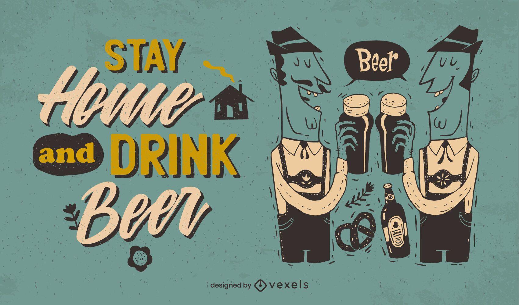 Quédate en casa y bebe cerveza diseño de letras.