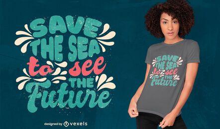 Design de t-shirt com letras salve o mar