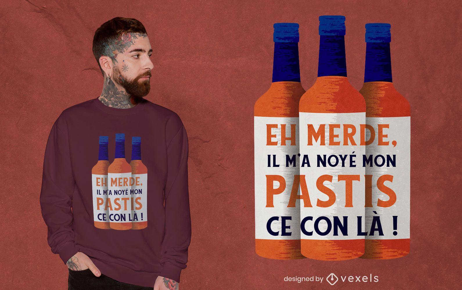 Diseño de camiseta pastis bottle quote