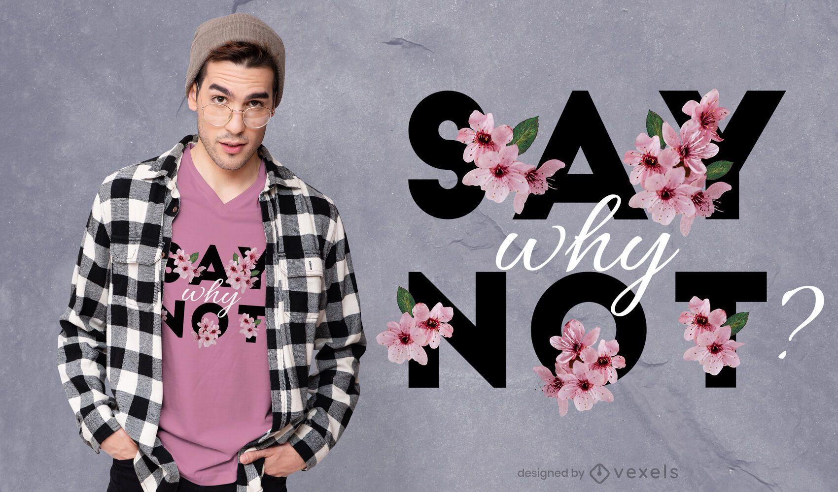 Diga por que não design floral psd t-shit