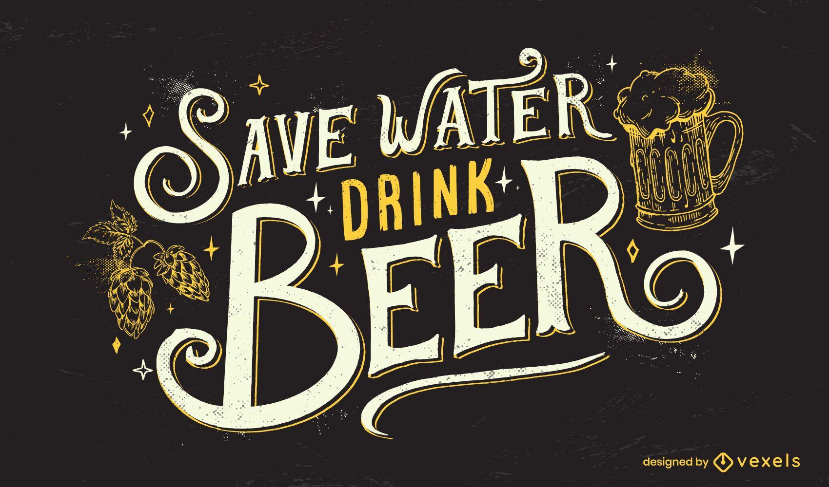 Speichern Sie Wasser trinken Bier Schriftzug