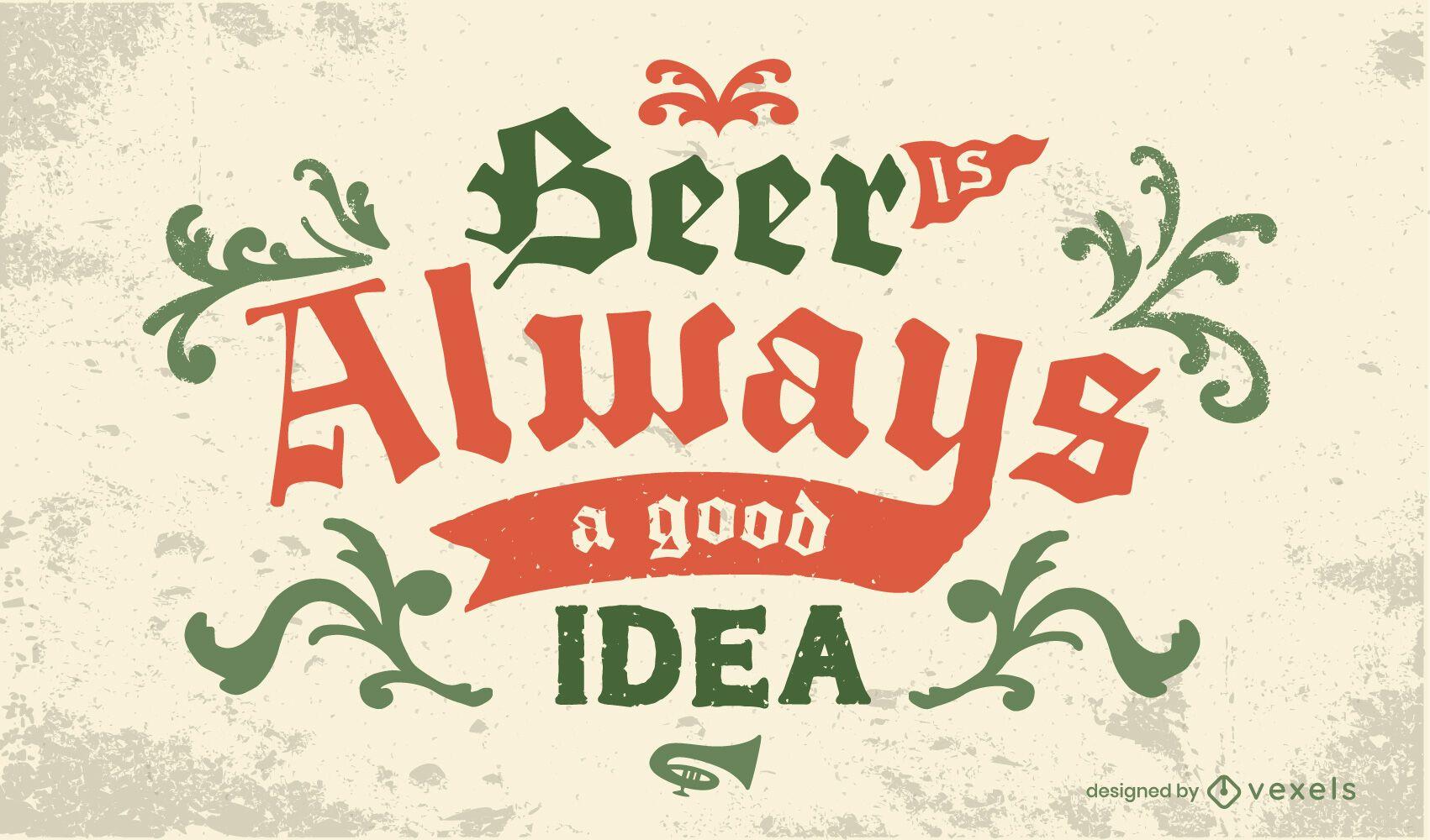 La cerveza es siempre una buena idea rotular.