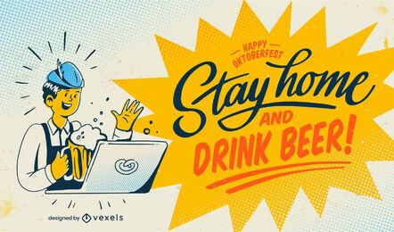 Vintage stay home and drink beer lettering