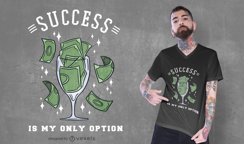 Sucesso é minha única opção de design de camiseta de vidro