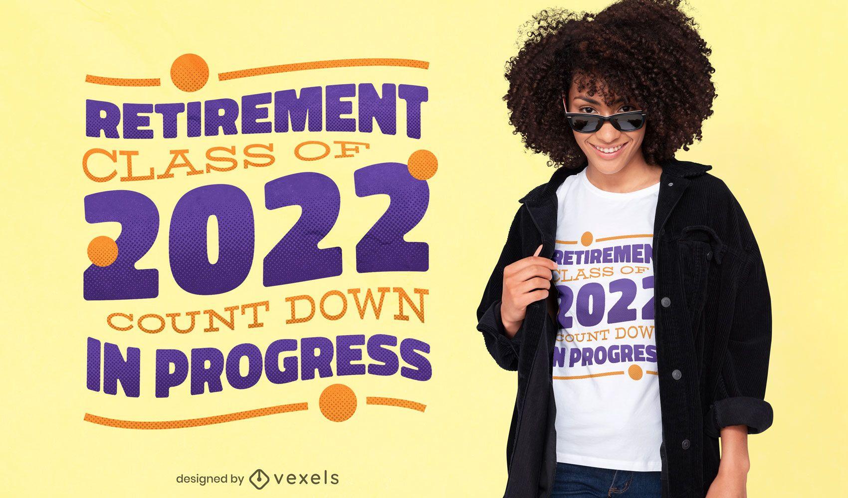 Diseño de camiseta de cita divertida de jubilación 2022
