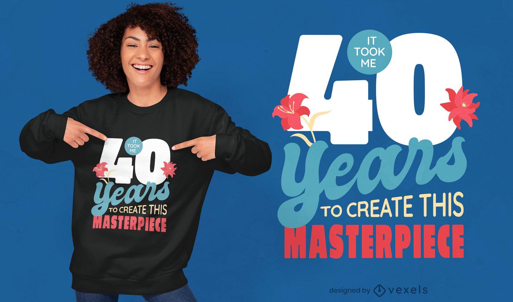 Dise?o de camiseta floral 40 a?os cita naturaleza.