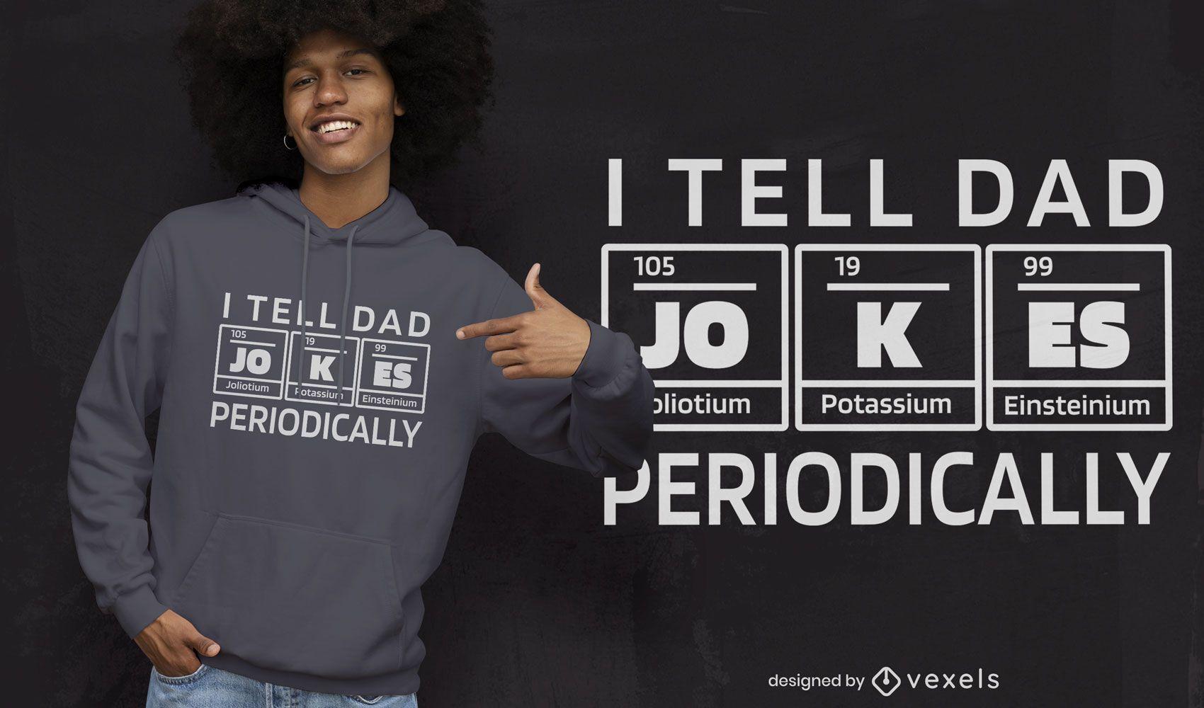 Dad jokes periodically t-shirt design