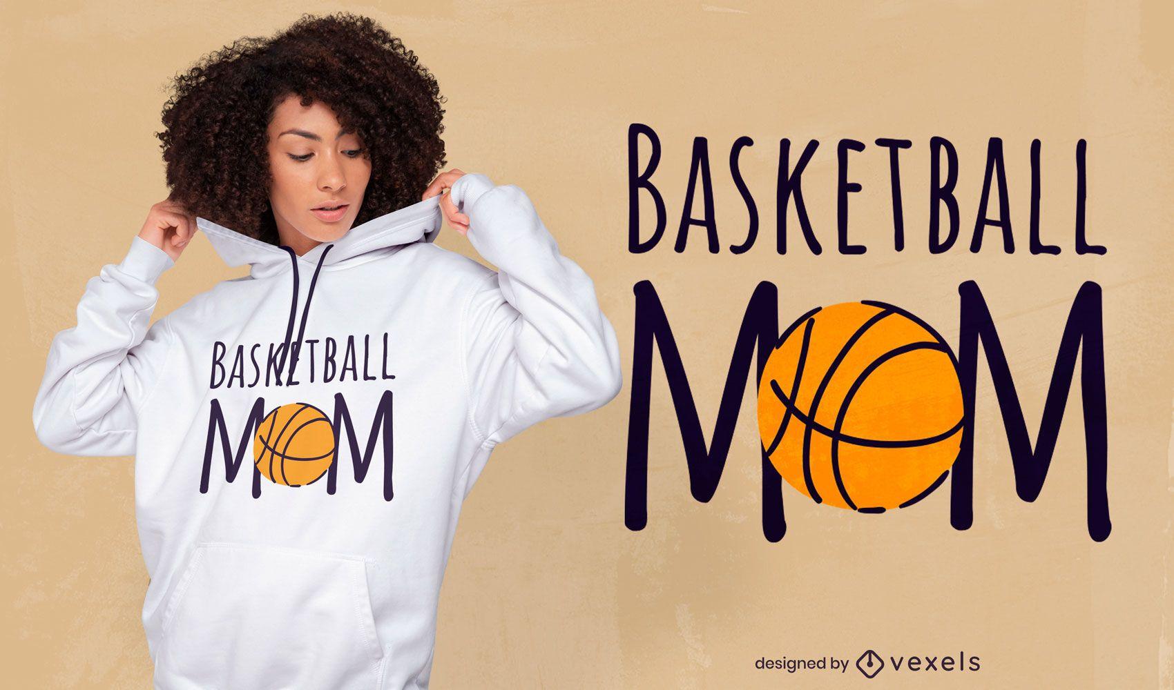Dise?o de camiseta de baloncesto deporte mam? cita