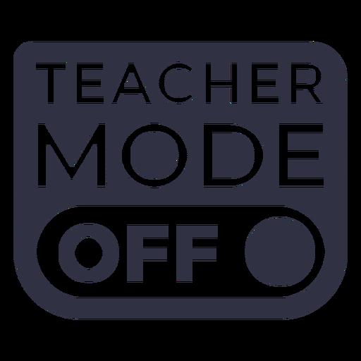 Teacher mode off badge cut out