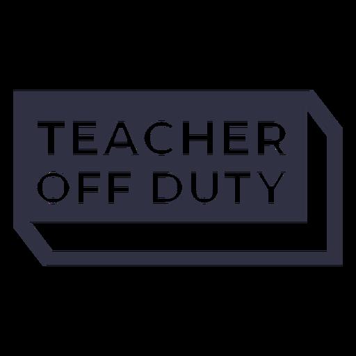Teacher off duty cut out