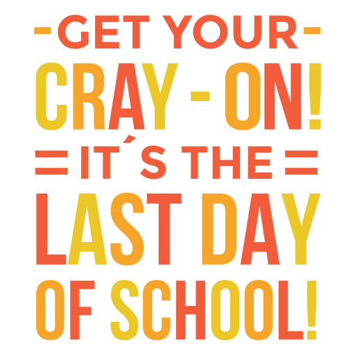 Get your cray-on! quote flat