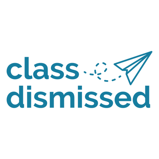 Class dismissed quote stroke