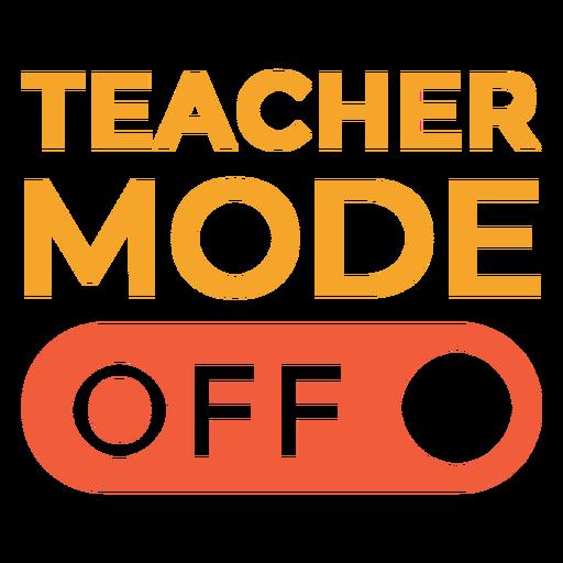 Teacher mode off quote flat