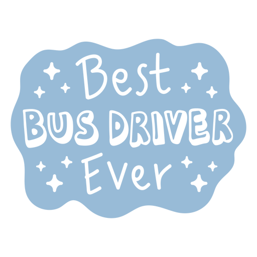 Best bus driver ever badge cut out