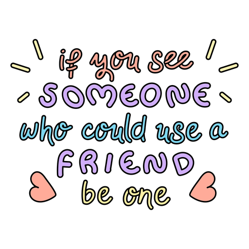 If you see someone who could use a friend be one badge